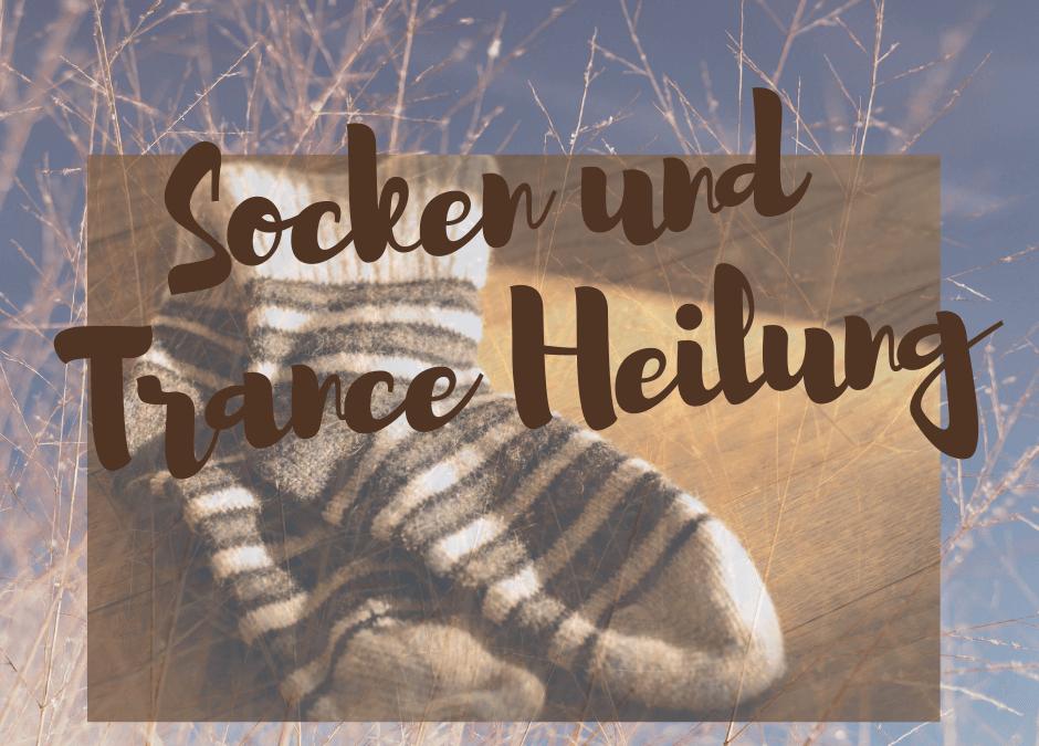 Trance Healing und Socken